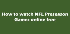 watch NFL Preseason Games online free
