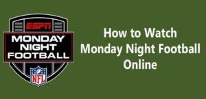 Watch Monday Night Football Live Stream Online