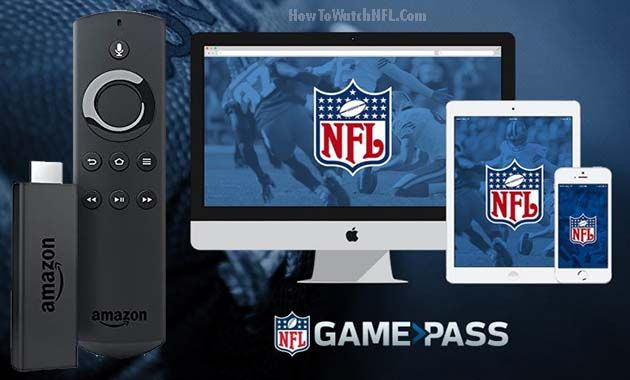 Watch NFL Game Pass on Amazon Fire TV