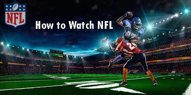 how to watch nfl preseason games free watch nfl live streaming